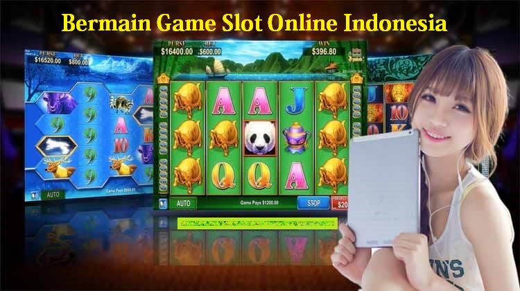 Bermain Game Slot Online Indonesia