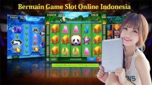 Bermain Game Slot Online Indonesia