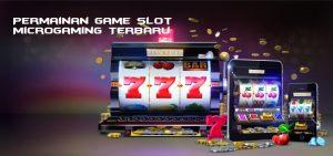 Permainan Game Slot Microgaming Terbaru