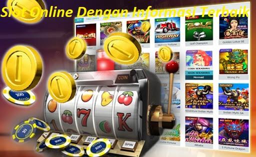 Slot Online Dengan Informasi Terbaik